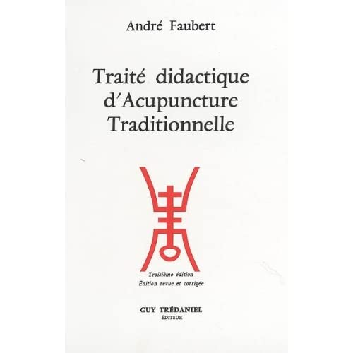 Traité didactique d'Acupuncture Traditionnelle