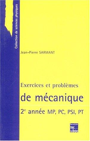 Exercices et problèmes de mécanique : Deuxième année MP, PC, PSI, PT