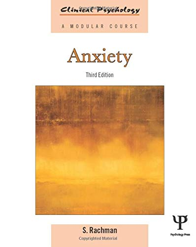 Anxiety (Clinical Psychology: A Modular Course)