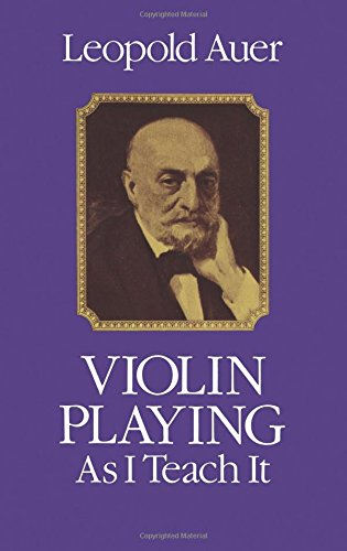 Violin Playing As I Teach It (Dover Books on Music)