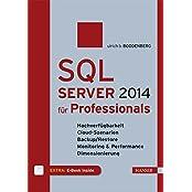 SQL Server 2014 für Professionals: Hochverfügbarkeit, Cloud-Szenarien, Backup/Restore, Monitoring & Performance, Dimensionierung