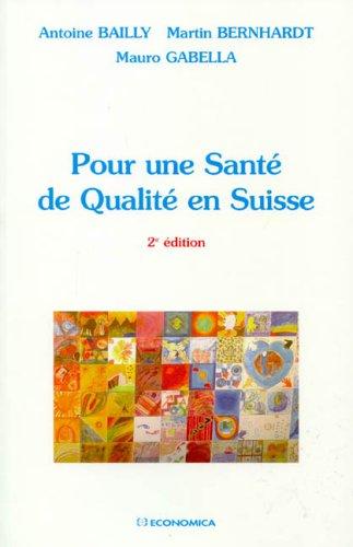Pour une Santé de Qualité en Suisse par Antoine Bailly