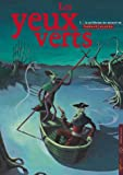 Les Yeux verts, tome 1
