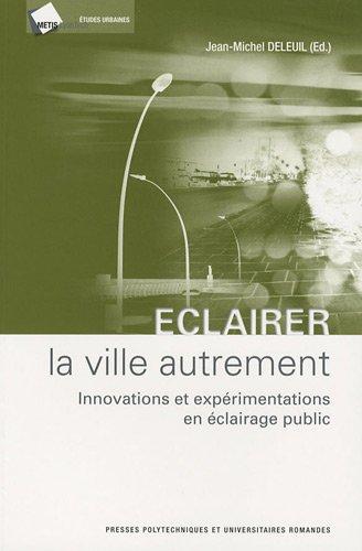 Eclairer la ville autrement: Innovations et expérimentations en éclairage public