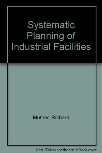 Systematic Planning of Industrial Facilities