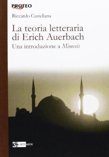 La teoria letteraria di Erich Auerbach. Una introduzione a «Mimesis»