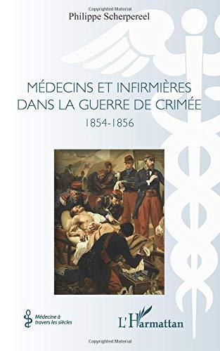 Médecins et infirmières dans la guerre de Crimée: 1854-1856 par Philippe Scherpereel