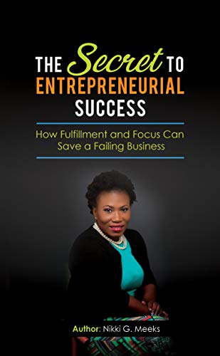The Secret to Entrepreneurial Success: How Fulfillment and Focus Can Save a Failing Business (English Edition)