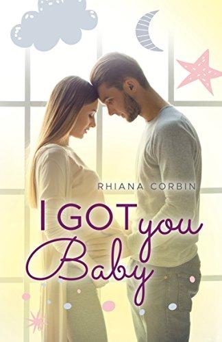 I got you, Baby (Baby-Reihe 4) von [Corbin, Rhiana]