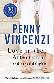 Love In The Afternoon and Other Delights by [Vincenzi, Penny]