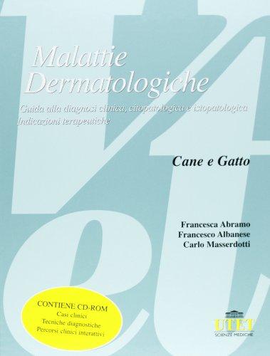 Malattie dermatologiche del cane e del gatto. Con CD-ROM