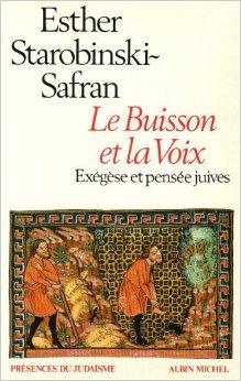 Le Buisson et la Voix : Exégèse et pensée juives de Esther Starobinski-Safran ( 20 février 1987 ) par Esther Starobinski-Safran