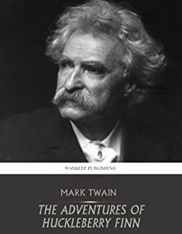 The Adventures of Huckleberry Finn (Tom Sawyer & Huckleberry Finn Series) by [Twain, Mark]