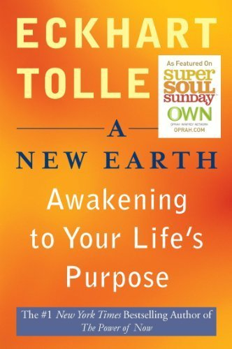 a-new-earth-awakening-to-your-lifes-purpose-oprahs-book-club-selection-61-by-eckhart-tolle-2008-pape
