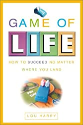 The Game of Life: How to Succeed No Matter Where You Land