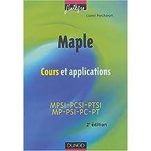Maple : Cours et applications, 1re et 2e années toutes filières