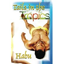 Tails in the Tropics: Hot men, steamy climates: Volume 1 by habu (4-Dec-2013) Paperback