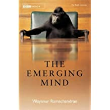 The Emerging Mind: The BBC Reith Lectures 2003