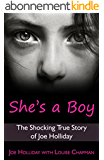 She's a Boy: The Shocking True Story of Joe Holliday (English Edition)