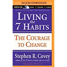 [(Living the 7 Habits: The Courage to Change)] [Author: Dr Stephen R Covey] published on (March, 2015)