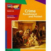 Crime, Punishment & Protest Study in Development: 1450 to the Present - Study in Development (LONGMAN HISTORY PROJECT)