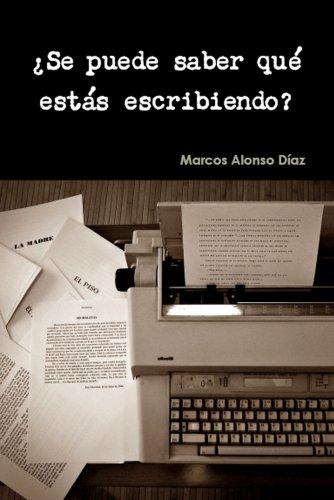 ¿Se puede saber qué estás escribiendo? por Marcos Alonso Díaz