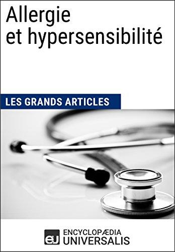 Allergie et hypersensibilité (Les Grands Articles d'Universalis) par Encyclopaedia Universalis