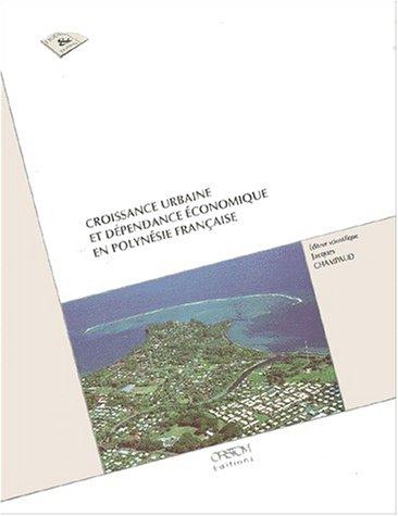 Croissance urbaine et dépendance économique en Polynésie française