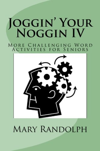 joggin-your-noggin-iv-more-challenging-word-activities-for-seniors-volume-4