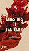 Monstres et fantômes: 15 auteures  15 nouvelles d'horreur par Bérubé