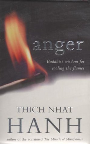 Anger: Buddhist Wisdom for Cooling the Flames by Hanh, Thich Nhat (2001) Paperback