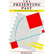 The Presenting Past: An Introduction to Practical Psychodynamic Counselling