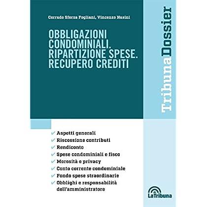 Obbligazioni Condominiali. Ripartizione Spese. Recupero Crediti