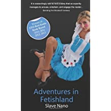 Adventures in Fetishland by Slave Nano (20-Jun-2013) Paperback