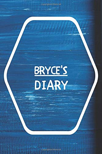 Bryce\'s Diary: Diary Planner Goal Journal Gift for Bryce  / Notebook / Diary / Unique Greeting Card Alternative