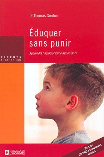 EDUQUER SANS PUNIR APPRENDRE L'AUTODISCIPLINE AUX ENFANTS