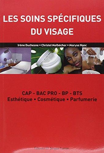 Les soins spécifiques du visage : CAP-BAC PRO-BP-BTS Esthétique, Cosmétique, Parfumerie