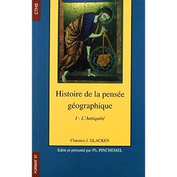 Histoire de la pensée géographique, volume 1 : l'Antiquité