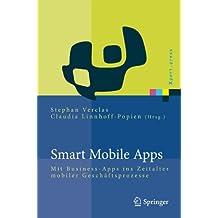Smart Mobile Apps: Mit Business-Apps ins Zeitalter mobiler Geschäftsprozesse (Xpert.press)