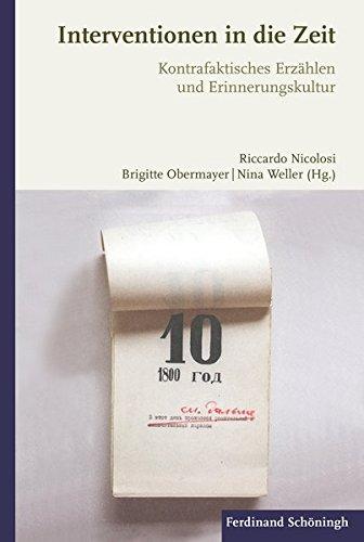 Interventionen in die Zeit: Kontrafaktisches Erzählen und Erinnerungskultur