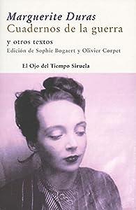 Cuadernos de la guerra par Marguerite Duras