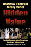 Hidden Value: How Great Companies Achieve Extraordinary Results With Ordinary People (Harvard Business School Press)