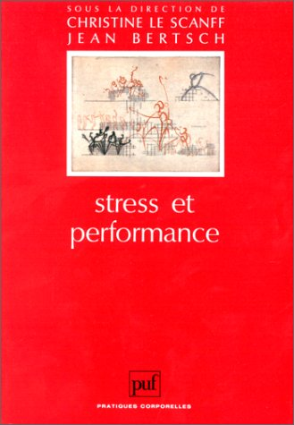 Stress et Performance par Christine Le Scanff, Bertsch