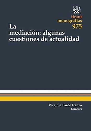 La Mediación: Algunas Cuestiones de Actualidad (Monografías) por Juan Montero Aroca