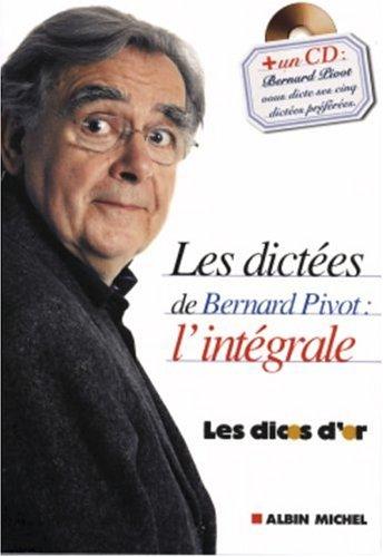 Les Dictées de Bernard Pivot (1 livre + 1 CD audio) : L'Intégrale par Bernard Pivot