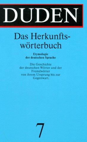 Der Duden, 12 Bde, Bd.7: Das Herkunftswörterbuch: Etymologie der deutschen Sprache