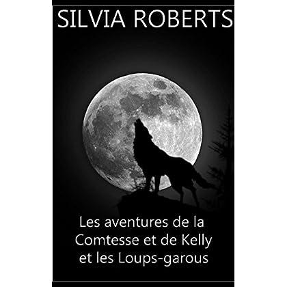 Les aventures de la Comtesse et de Kelly et les Loups-garous