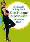 Den Hunger austricksen: Nie wieder Diät!