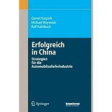 [ [ Erfolgreich in China: Strategien fur die Automobilzulieferindustrie ] ] By Kasperk, Garnet ( Author ) Aug - 2006 [ Hardcover ]