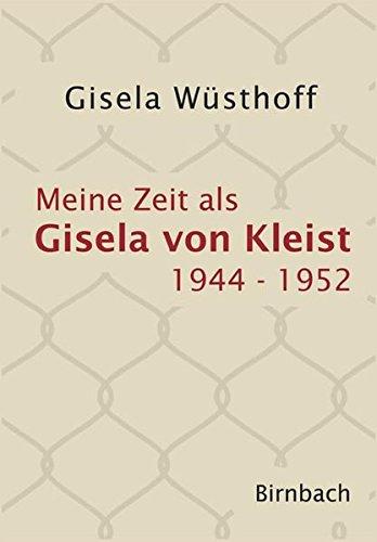 Meine Zeit als Gisela von Kleist: 1944 bis 1952